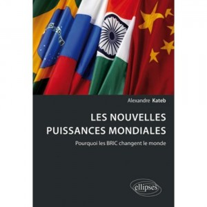 Les Nouvelles Puissances Mondiales – Pourquoi les BRIC changent le monde – un livre à ne pas manquer