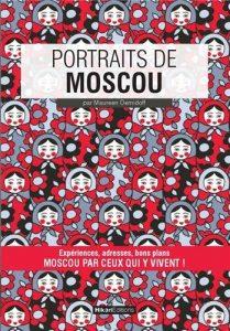Portraits de Moscou - Moscou par ceux qui y vivent