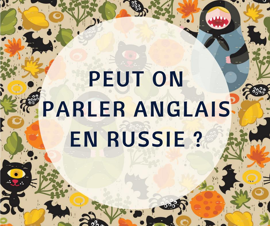 Parler anglais en Russie, c'est possible ?