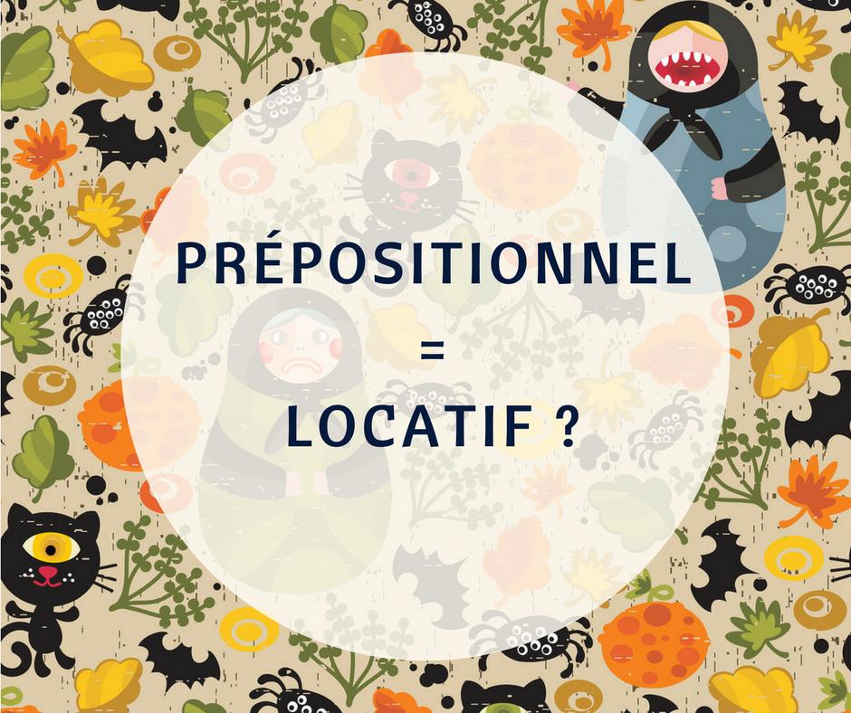 Les cas prépositionnel et locatif