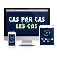 La formation au Cas par Cas - Les Cas (déclinaisons)